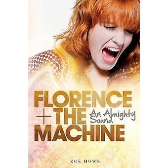 Florence  the Machine An Almighty Sound by Howe & Zoe