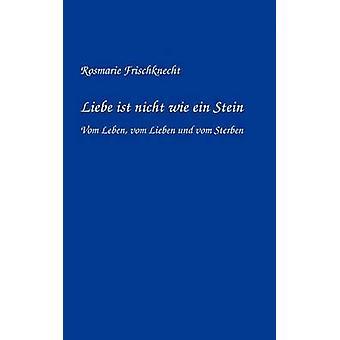 Liebe ist nicht wie Stein di Frischknecht & Rosmarie