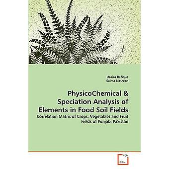 PhysicoChemical  Speciation Analysis of Elements in Food Soil Fields by Rafique & Uzaira