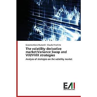 The volatility derivative marketVariance Swap and VIXVVIX strategies by Mustarelli Giacomo Maria