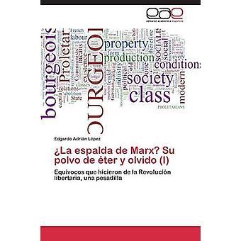 La Espalda de Marx Su Polvo de ter y Olvido I durch Lpez Edgardo Adrin