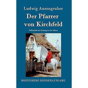 Der Pfarrer von Kirchfeld by Ludwig Anzengruber