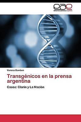 Transgnicos en la prensa argentina by Bomben Vanesa