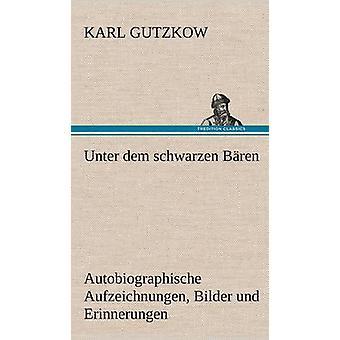 Unter Dem Schwarzen Baren by Gutzkow & Karl