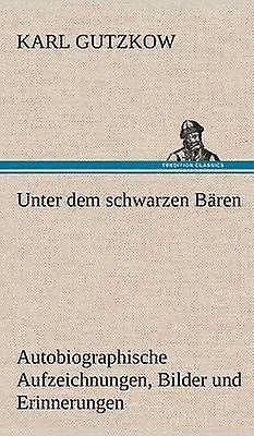 Unter Dem noiren Baren by Gutzkow & Karl