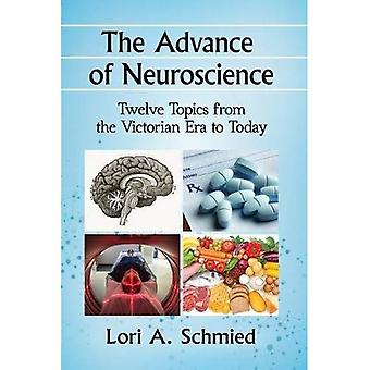The Advance of Neuroscience: Twelve Topics as Understood in the Victorian Era and Today