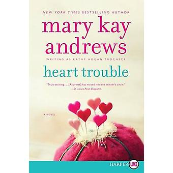 Heart Trouble by Mary Kay Andrews - 9780062316608 Book
