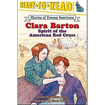 Clara Barton - Spirit of the American Red Cross by Lakin - Patricia/ S