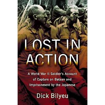 Lost in Action - A World War II Soldier's Account of Capture on Bataan