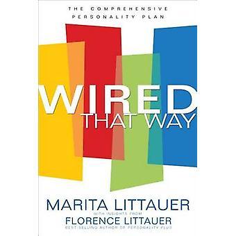 Wired That Way by Marita Littauer - Florence Littauer - 9780800725372