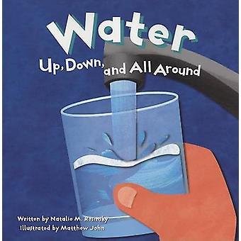 Water - Up - Down - and All Around by Natalie M Rosinsky - Matthew Joh