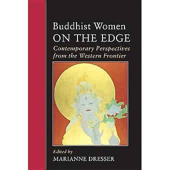 Buddhist Women on the Edge by Marianne Dresser - 9781556432033 Book