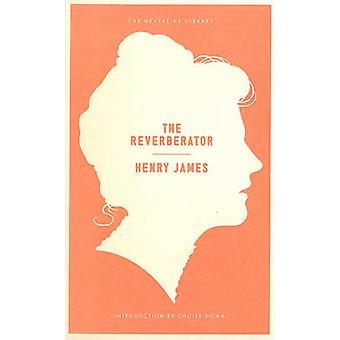 The Reverberator by Henry James - 9781612191560 Book