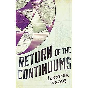 Return of the Continuums - The Continuum Trilogy - Book 2 by Professor