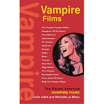 Vampire Films by Michelle Le Blanc - Colin Odell - 9781842432808 Book
