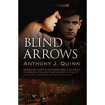 Blind Arrows by Anthony Quinn - 9781843445357 Book