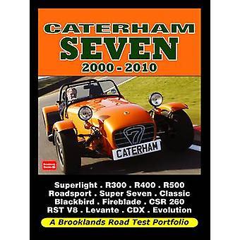 Caterham Seven 2000-2010 Road Test Portfolio by R. M. Clarke - 978185