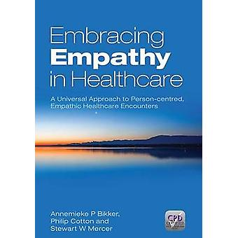 Embracing Empathy - A Universal Approach to Person-Centred - Empathic