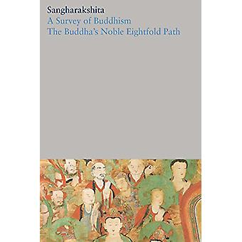 A Survey of Buddhism / The Buddha's Noble Eightfold Path - 1 - 9781909