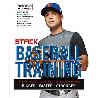 Baseball Training - The Pros' Guide to Becoming Bigger - Faster - Stro
