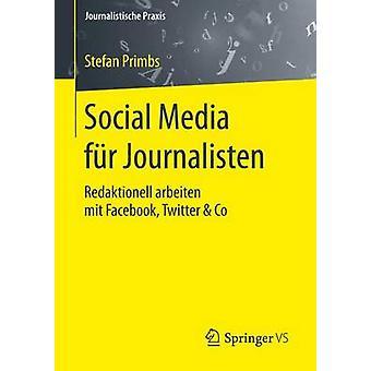 Social Media fr Journalisten  Redaktionell arbeiten mit Facebook Twitter  Co by Primbs & Stefan