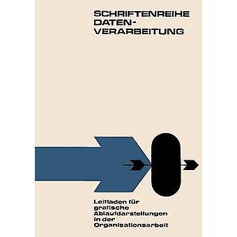 Leitfaden Fur Grafische Ablaufdarstellungen in Der Organisationsarbeit by Hofer & Alfred