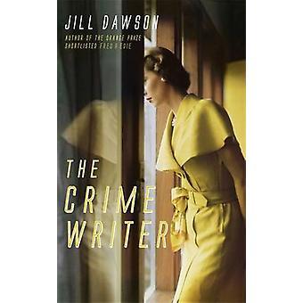 The Crime Writer by Jill Dawson - 9781444731125 Book
