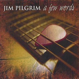 Jim Pilgrim - Few Words [CD] USA import