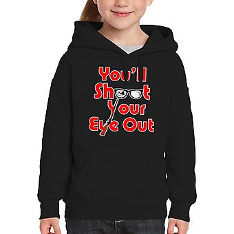 You'll Shoot Your Eye Out Christmas Story Kid's Hooded Sweatshirt