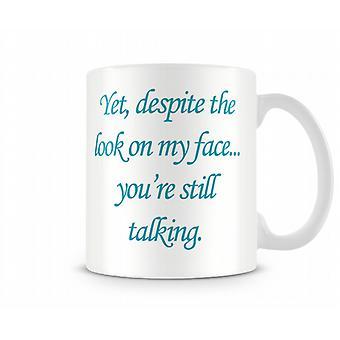 Still Talking Printed Mug