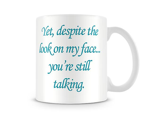 Still Talking Printed Mug