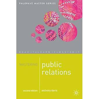 Mastering Public Relations by Davis & Anthony