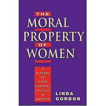 Moral Property of Women - A History of Birth Control Politics in Ameri