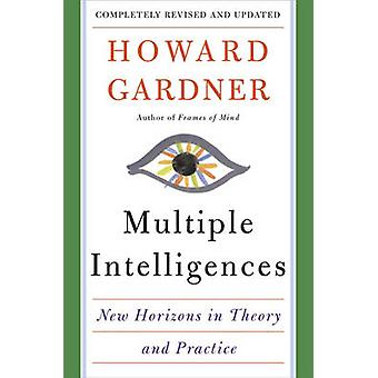 Multiple Intelligences - New Horizons in Theory and Practice by Howard