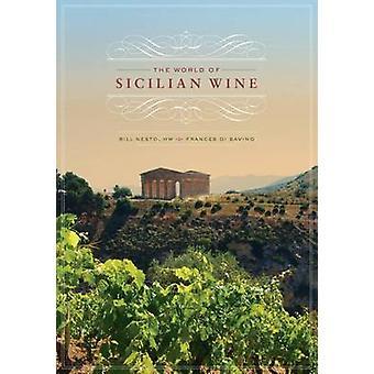 The World of Sicilian Wine by Bill Nesto - Frances Di Savino - 978052