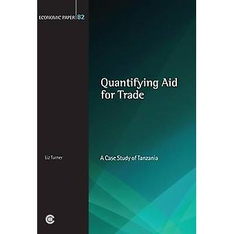 Quantifying Aid for Trade - A Case Study of Tanzania by Liz Turner - 9