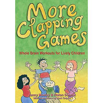 More Clapping Games - Whole Brain Workouts for Lively Children - Pt.1&2