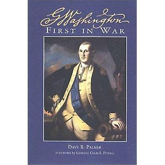 Coli generale George Washington - in primo luogo nella guerra di Dave Richard Palmer-