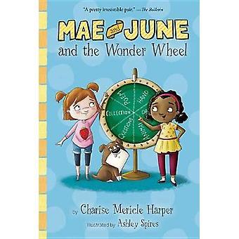 Mae et juin et la merveille de roue par Mae et juin et la merveille Whee