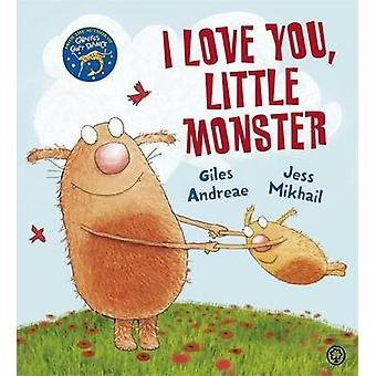 I Love You - Little Monster by Giles Andreae - Jess Mikhail - 9781408