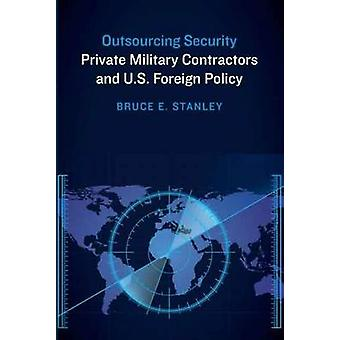 Outsourcing-Security - Private Military Contractors und US ausländische P