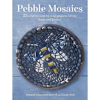 Pebble Mosaics - 25 Original Step-by-Step Projects for the Home and Ga