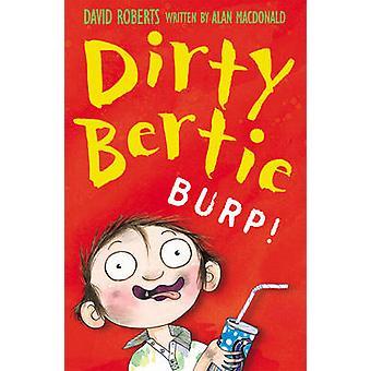 Burp! by David Roberts - Alan MacDonald - 9781847150233 Book