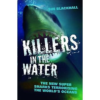 Killers in the Water by Sue Blackhall - 9781857826692 Book