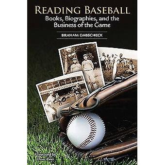 Reading Baseball - Books - Biographies & the Business of the Game by B