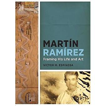 Martain Ramairez - Framing His Life and Art by Victor M. Espinosa - 97