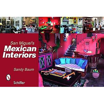 Interiores mexicano de San Miguel por Sandy Baum - livro 9780764329470