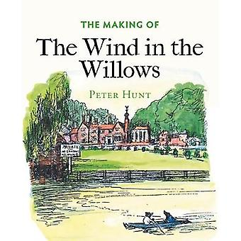 The Making of The Wind in the Willows by Peter Hunt - 9781851244799 B