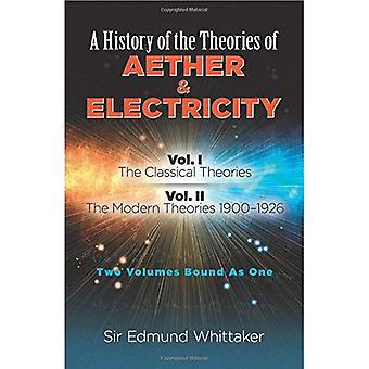 A History of the Theories of Aether and Electricity: Vol. I