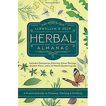 Llewellyn's 2019 Herbal Almanac: A Practical Guide to Growing, Cooking and Crafting